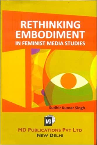 RETHINKING EMBODIMENT: IN FEMINIST MEDIA STUDIES