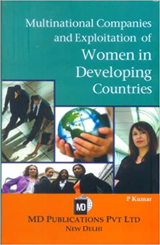 MULTINATIONAL COMPANIES AND EXPLOITATION OF WOMEN IN DEVELOPING COUNTRIES
