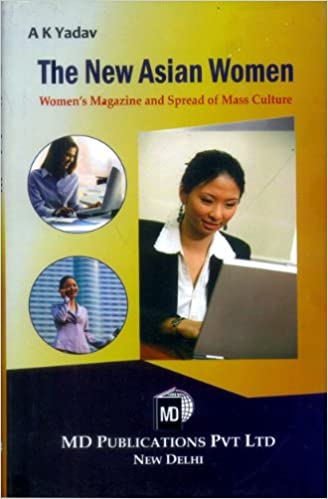 THE NEW ASIAN WOMEN: WOMEN'S MAGAZINE AND SPREAD OF MASS CULTURE