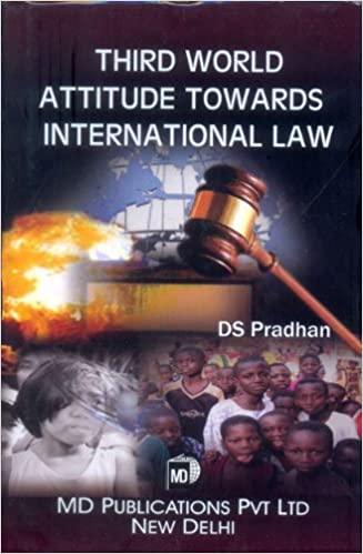 THIRD WORLD ATTITUDE TOWARDS INTERNATIONAL LAW
