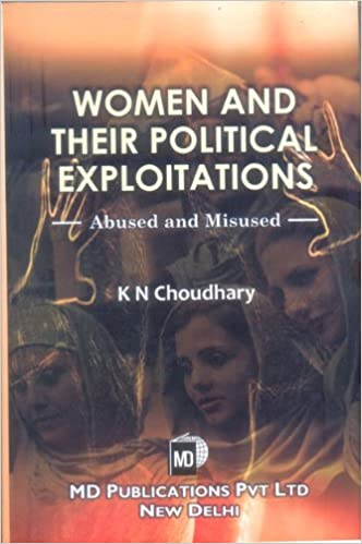 WOMEN AND THEIR POLITICAL EXPLOITATIONS: ABUSED AND MISUSED
