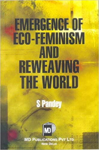 EMERGENCE OF ECO-FEMINISM AND REWEAVING THE WORLD