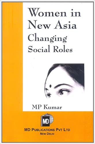 WOMEN IN NEW ASIA : CHANGING SOCIAL ROLES