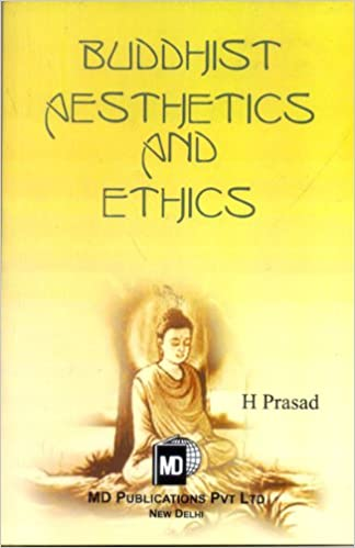 BUDDHIST AESTHETICS AND ETHICS