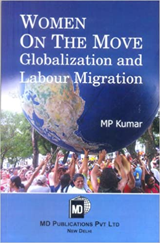 WOMEN ON THE MOVE : GLOBALIZATION AND LABOUR MIGRATION