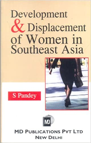 DEVELOPMENT & DISPLACEMENT OF WOMEN IN SOUTHEAST ASIA