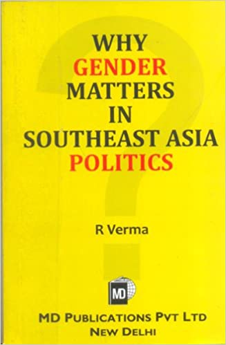 WHY GENDER MATTERS IN SOUTHEAST ASIA POLITICS