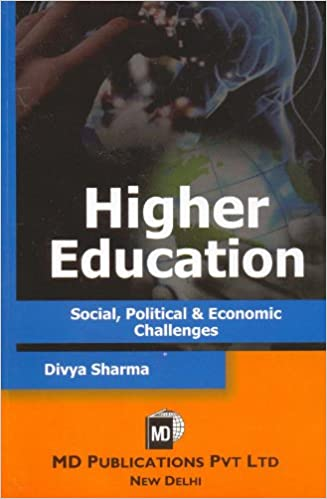 HIGHER EDUCATION : SOCIAL, POLITICAL & ECONOMIC CHALLENGES