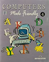 COMPUTERS MADE FRIENDLY -VOL 4