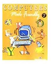 COMPUTERS MADE FRIENDLY -VOL 7