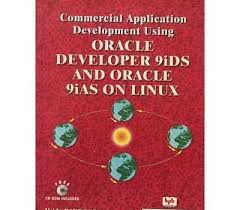 COMMERCIAL APPLICATIONS DEVELOPMENT USING ORACLE DEVELOPER 9IDS AND ORACLE 9IAS ON LINUX