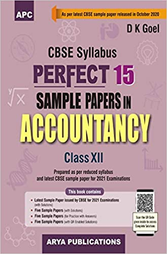 PERFECT 15 SAMPLE PAPERS IN ACCOUNTANCY CLASS- XII (FOR 2021 CBSE BOARD EXAMINATIONS)