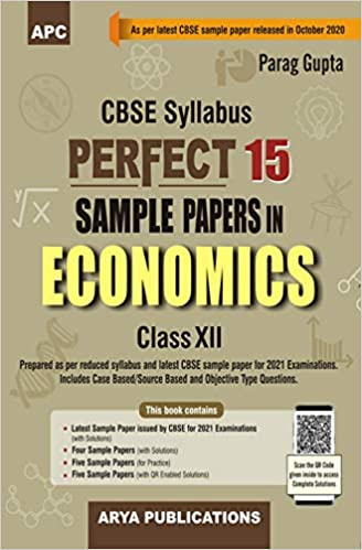 Perfect 15 Sample Papers in Economics Class-XII (As per Latest CBSE Pattern for 2021 CBSE Board Examinations)