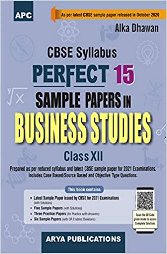 PERFECT 15 SAMPLE PAPERS IN BUSINESS STUDIES CLASS- XII (AS PER LATEST CBSE PATTERN FOR 2021 CBSE BOARD EXAMINATIONS)