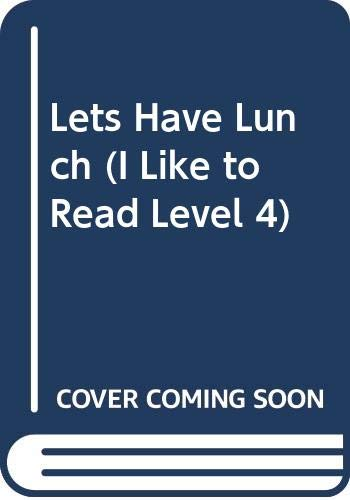 Lets Have Lunch (I Like to Read Level 4)