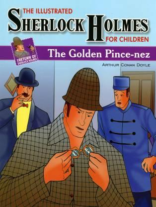 RETURN OF SHERLOCK HOLMES THE GOLDEN PINCE-NEZ