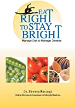 Eat Right To Stay Bright - Manage Diet To Manage Disease