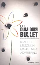 DUM DUM BULLET REAL LIFE LESSONS IN MARKETING AND ADVERTISING