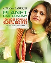PLANET GASTRONOMY100 MOST POPULAR GLOBAL RECIPES