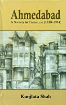 Ahmedabad: A Society in Transition (1818–1914)