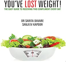 You've Lost Weight: The Easy Guide to Receiving this Compliment Every Day