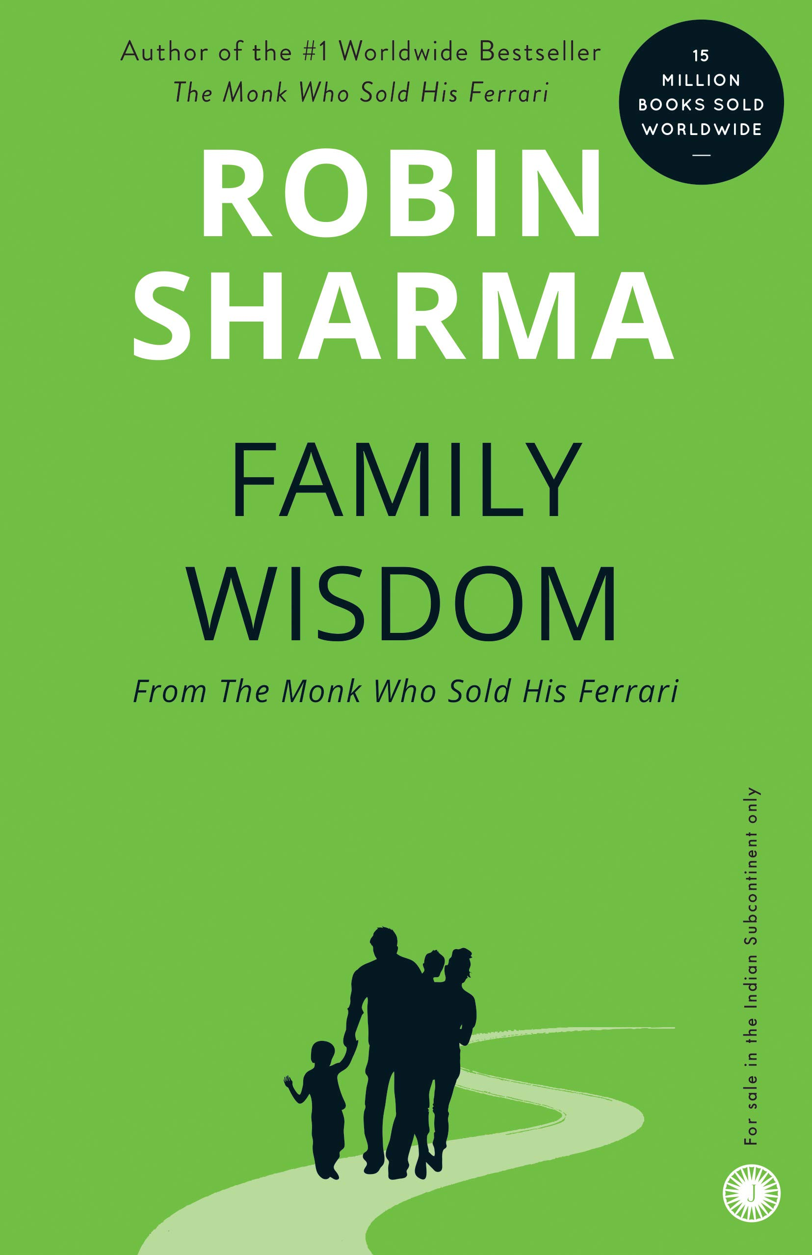 FAMILY WISDOM (FROM THE MONK WHO SOLD HIS FERRARI)