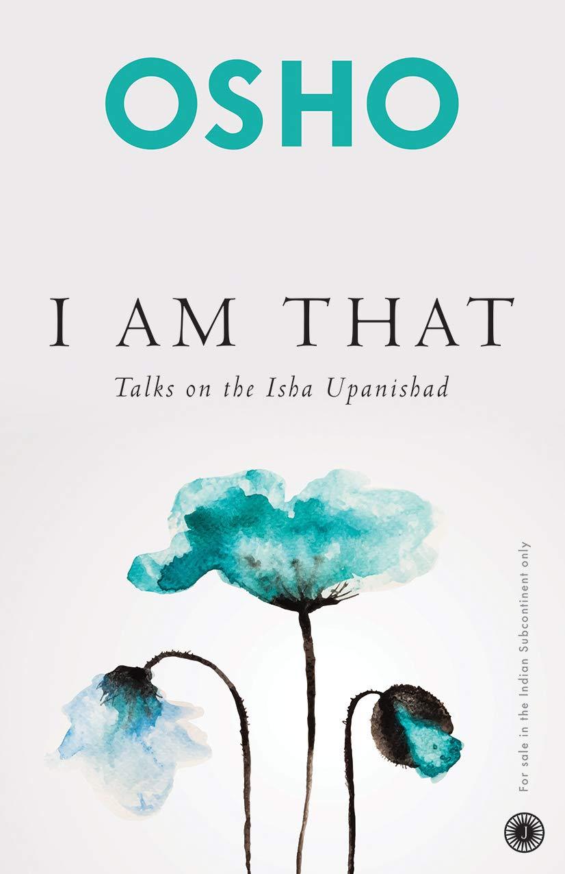 I Am That (Talks on the Isha Upanishad)
