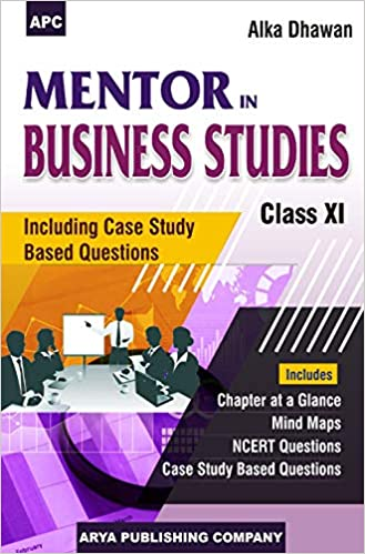 APC Mentor in Business Studies (Including Case Study Based Questions)- XI