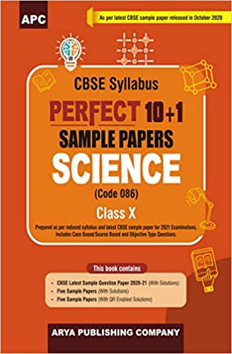 Perfect 10+1 Sample Papers Science (Code -086) Class-X (As per Latest CBSE Pattern for 2021 CBSE Board Examinations)