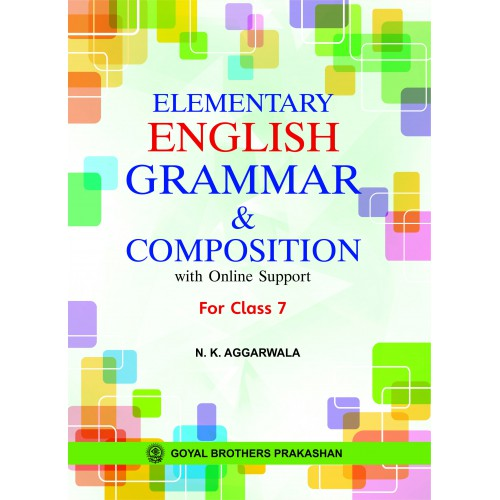 ELEMENTARY ENGLISH GRAMMAR & COMPOSITION WITH ONLINE SUPPORT FOR CLASS 7