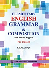 ELEMENTARY ENGLISH GRAMMAR & COMPOSITION WITH ONLINE SUPPORT FOR CLASS 8
