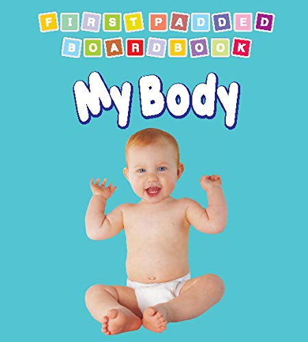 My Body (First Padded Board Books)