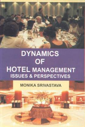 Dynamics of Hotel Management Issues & Perspectives