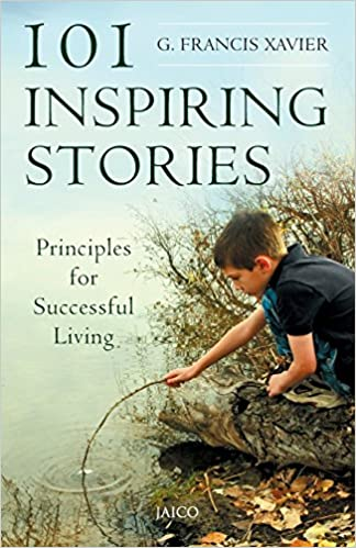 101 INSPIRING STORIES (PRINCIPLES FOR SUCCESSFUL LIVING)