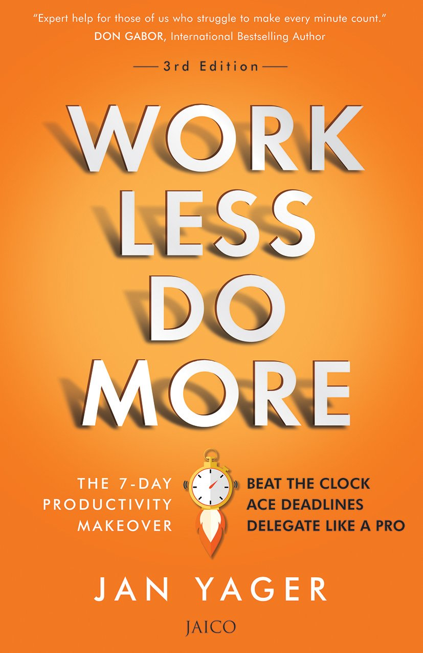Work Less, Do More (THE 7-DAY PRODUCTIVITY MAKEOVER)