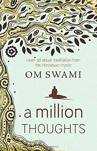 A Million Thoughts (Learn all about meditation from the Himalayan mystic)