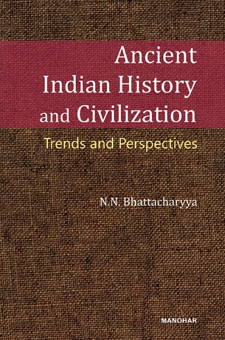 Ancient Indian History and Civilization: Trends and Perspectives