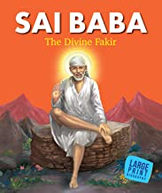 Large Print: Sai Baba The divine Fakir (Illustrated Biography)