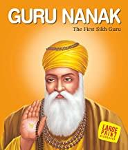 Large Print: Guru Nanak The First Sikh Guru (Illustrated Biography)