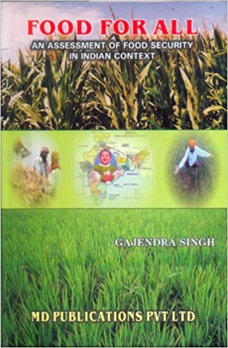 FOOD FOR ALL: AN ASSESSMENT OF FOOD SECURITY IN INDIAN CONTEXT