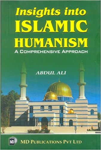 INSIGHTS INTO ISLAMIC HUMANISM: A COMPREHENSIVE APPROACH