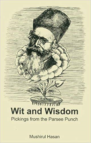 Wit and Wisdom: Pickings from the Parsee Punch