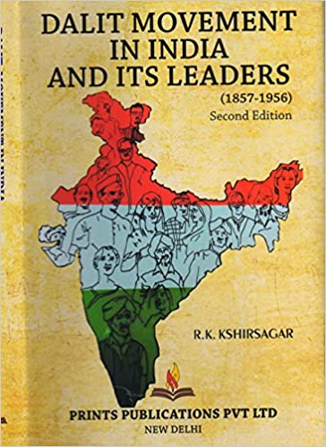 DALIT MOVEMENT IN INDIA AND ITS LEADERS (1857-1956) Second Edition