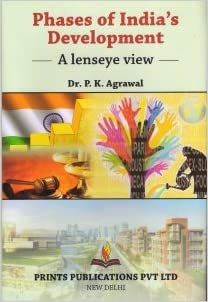 PHASES OF INDIA'S DEVELOPMENT - A lenseye view