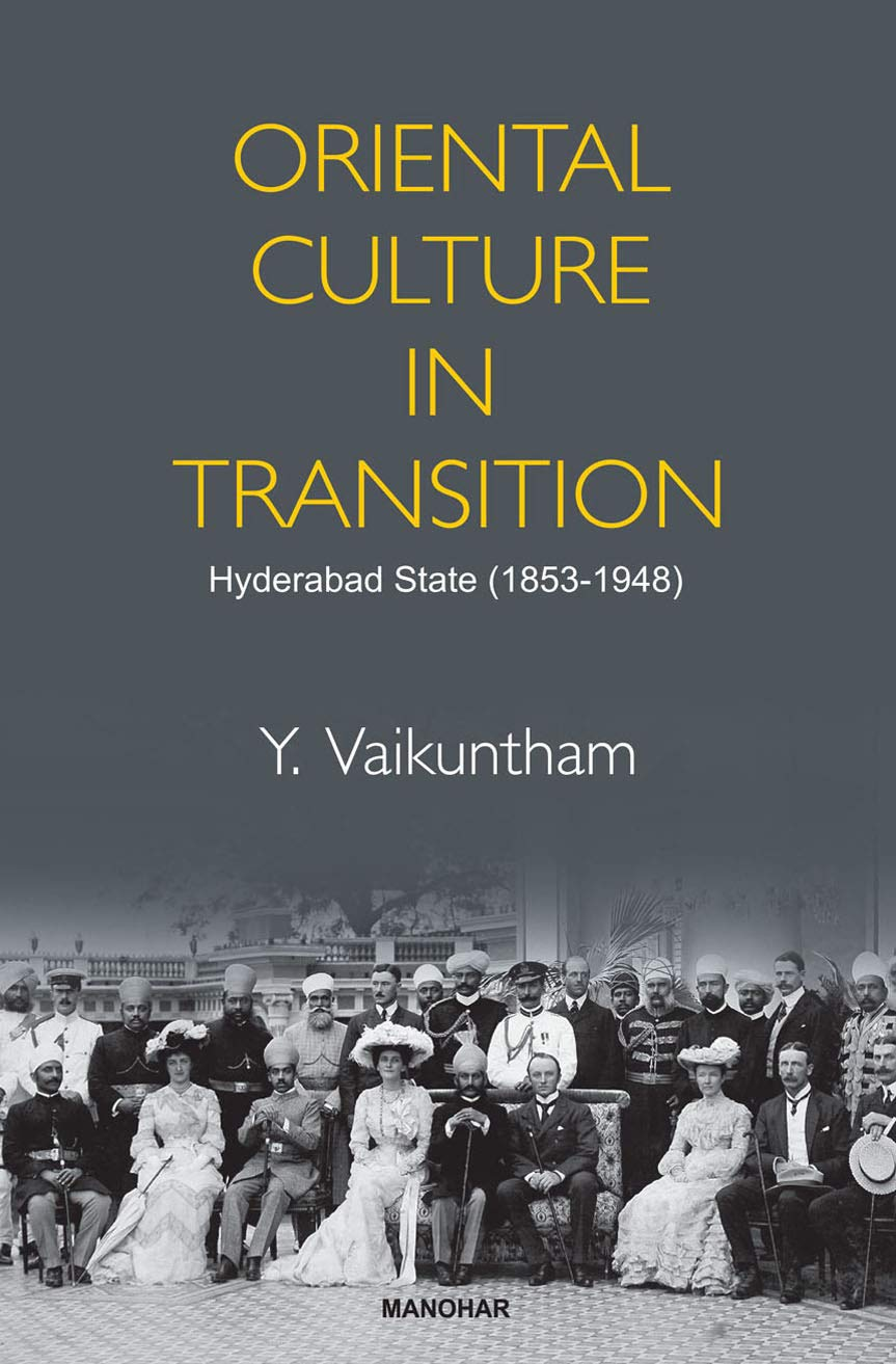 Oriental Culture In Transition: Hyderabad State (1853-1948)