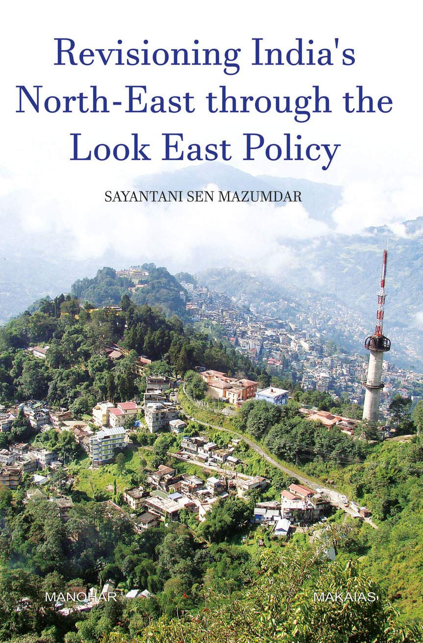 Revisioning India's North-East through the Look East Policy
