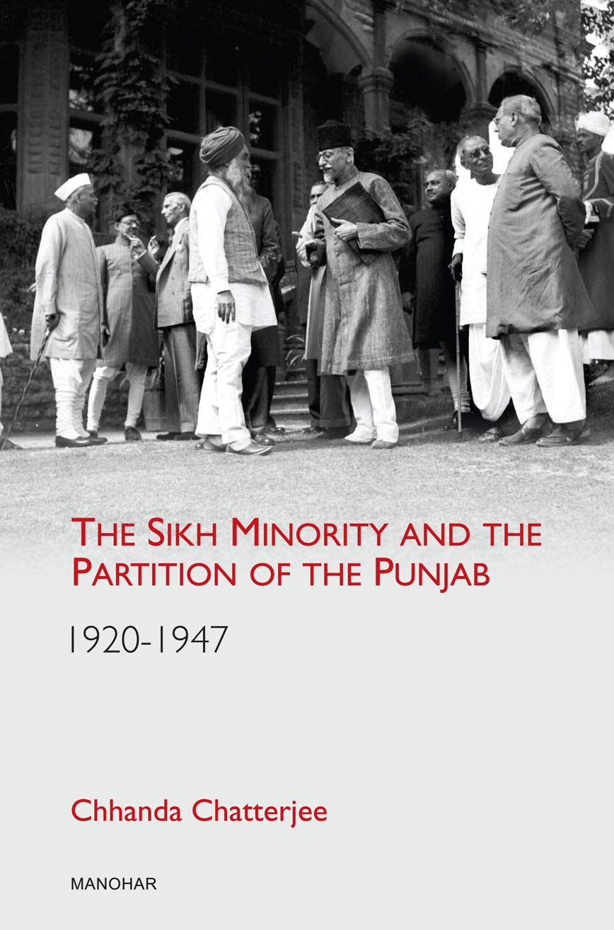 The Sikh Minority and the Partition of the Punjab 1920–1947
