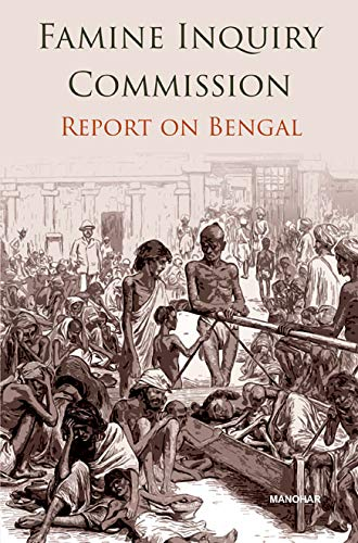 FAMINE INQUIRY COMMISSION: REPORT ON BENGAL