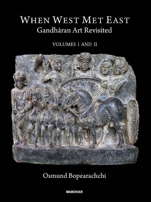 When West Met East: Gandharan Art Revisited (2 Vols Set)