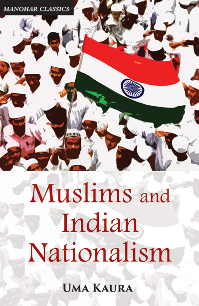 Muslims and Indian Nationalism: The Emergence of the Demand for India`s Partition 1928-1940